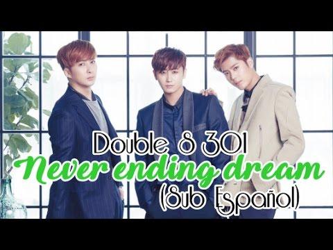 (Sub Español) Double S 301 - Never Ending dream