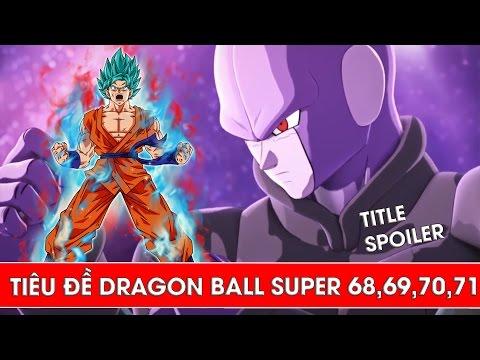 Dragon Ball Super tập 68 , tập 69 , tập 70 , tập 71 lộ diện tiêu đề : Hit  ám sát Goku