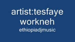 "Tesfaye workneh - Yezena ""የዝና"" (Amharic)"