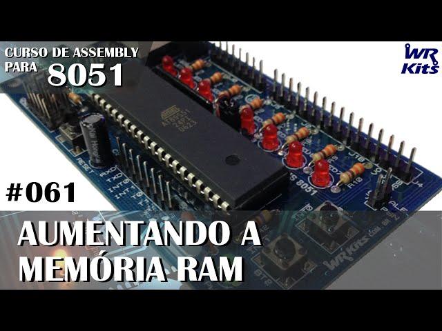 COMO AUMENTAR A MEMÓRIA RAM | Assembly para 8051 #061