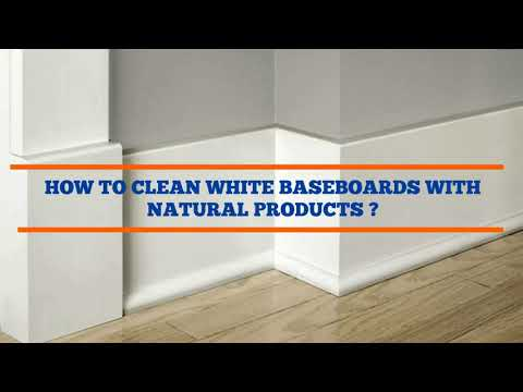 How to Clean White Baseboards With Natural Cleaning Products?