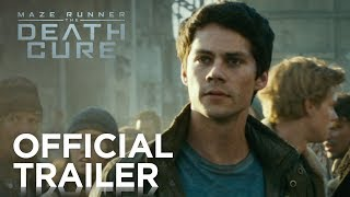 Maze Runner: The Death Cure | Official Trailer [HD] | 20th Century FOX