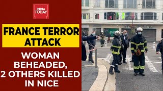 France Terror Attack: Women Beheaded, Two Others Killed In Nice | Breaking News | India Today