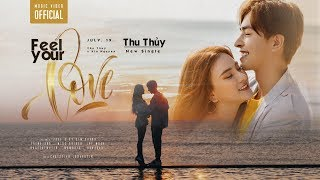 THU THUỶ - FEEL YOUR LOVE ft. KIN NGUYỄN | MUSIC VIDEO OFFICIAL