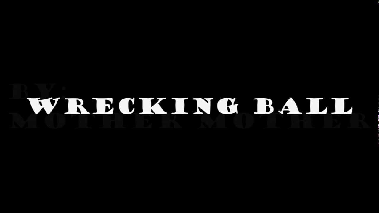 Mother Mother- Wrecking Ball lyrics - YouTube