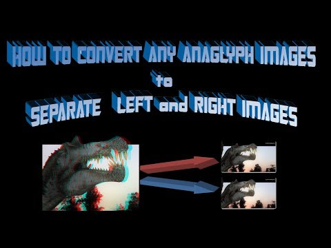 How to Convert any ANAGLYPH to SEPARATE 2 IMAGES
