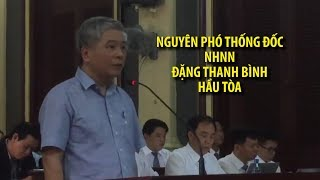 Nguyên Phó thống đốc Ngân hàng nhà nước Đặng Thanh Bình hầu tòa