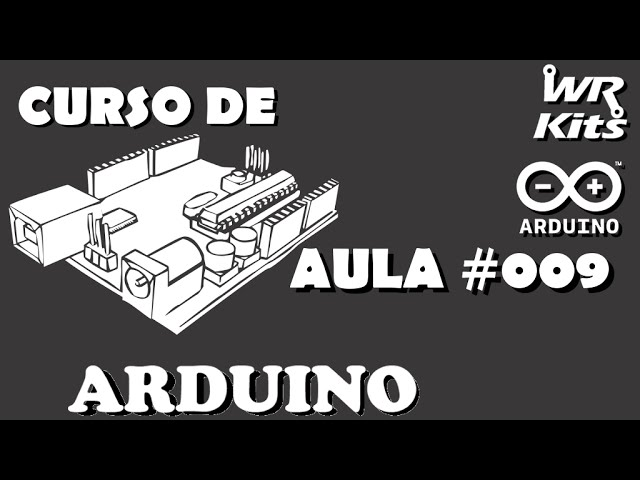 COMO FUNCIONAM AS IO'S DO ARDUINO | Curso de Arduino #009