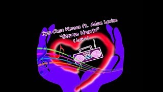 Stereo Hearts-Gym Class Heroes ft. Adam Levine Lyrics