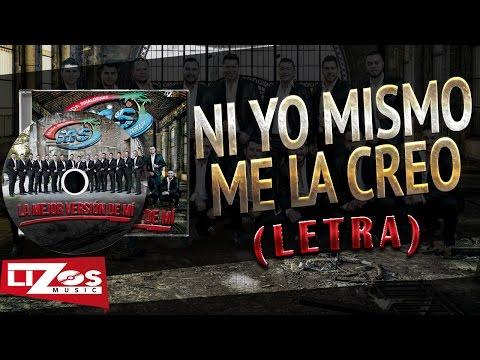 BANDA MS - NI YO MISMO ME LA CREO (LETRA)