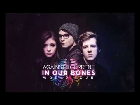 AGAINST THE CURRENT - IN OUR BONES WORLD TOUR LIVE IN MANILA (2016)