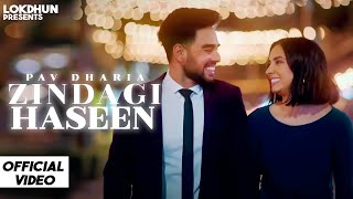 Zindagi Haseen – Pav Dharia Video HD