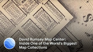 David Rumsey Map Center: Inside One of the World's Biggest Map Collections
