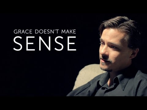 Grace Doesn't Make Sense #6