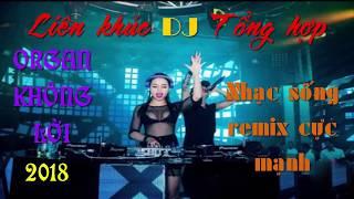 Nhạc Sống 2018 - LK Nhạc Sống DJ Remix Không Lời -  Nghe là Nhảy