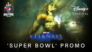 THE ETERNALS (2021) 'Super Bowl' Promo | Marvel Studios