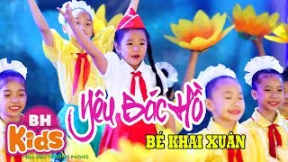 Ai Yêu Bác Hồ Chí Minh Hơn Thiếu Niên Nhi Đồng ♫ Bé Khai Xuân ♫ Nhạc Thiếu Nhi Múa Hát Vui Nhộn