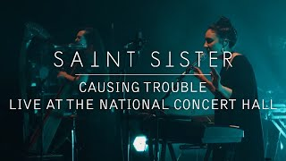 Saint Sister - Causing Trouble [Live at the National Concert Hall]
