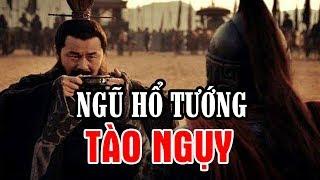 Giải Mã Lai Lịch NGŨ HỔ TƯỚNG Nhà TÀO NGỤY – Luận Giải Tiêu Chuẩn Bình Chọn Tướng Tài Trong TAM QUỐC
