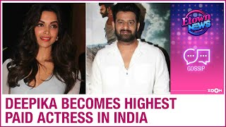 Deepika becomes highest-paid actress for working with Prab..