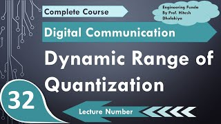 L-28 Dynamic range of quantization in digital communication by engineering funda