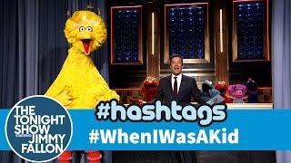 Sesame Street Hashtags: #WhenIWasAKid