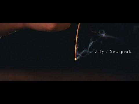 Newspeak - July (Official Music Video)