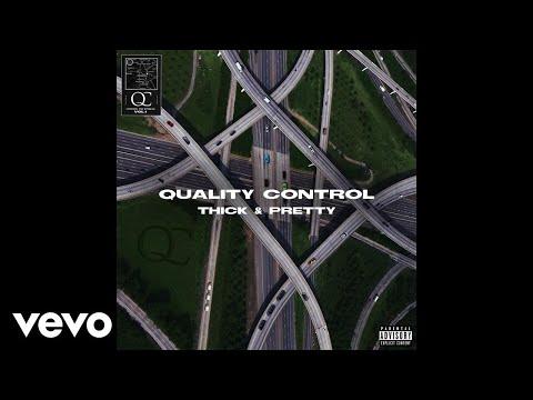 Quality Control, Migos - Thick & Pretty (Audio)