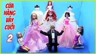 Cửa Hàng Váy Cưới Của Barbie (Phần 2) Công Chúa Bạch Tuyết Đi Mua Váy Cưới - ĐỒ CHƠI TRẺ EM
