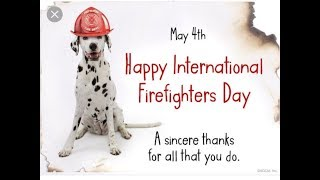 International Firefighters' Day May 4th
