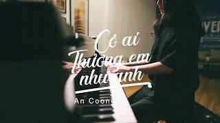 CÓ AI THƯƠNG EM NHƯ ANH (#CATENA) Tóc Tiên ft. Touliver #PianoCover #AnCoong