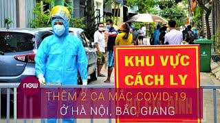 Tin tức dịch do virus Corona (Covid-19) sáng 9/8: Thêm 2 ca nhiễm virus Corona ở Việt Nam | VTC Now