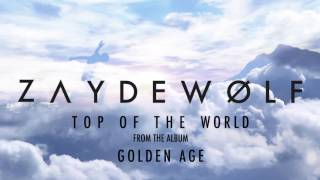 ZAYDE WOLF - TOP OF THE WORLD (Audio) - DUDE PERFECT - STEEP ALASKA