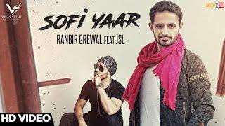 Sofi Yaar – Ranbir Grewal Ft Jsl Singh