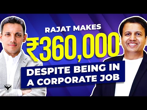 Rajat Makes 360,000 Despite Being In A Corporate Job
