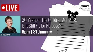30 Years of The Children Act 1989: Is It Still Fit for Purpose?