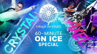 60-MINUTE SPECIAL #7   Cirque du Soleil   Crystal, Axel