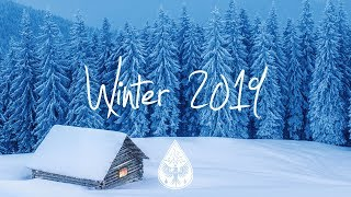 Indie/Indie-Folk Compilation - Winter 2019 ❄️ (1-Hour Playlist)
