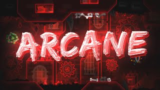 "【4K】 ""Arcane"" by mystic & more (Demon) | Geometry Dash 2.11"