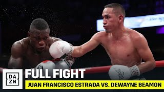 FULL FIGHT | Juan Francisco Estrada vs. Dewayne Beamon