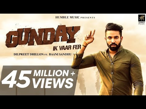 Gunday Ik Vaar Fer - Dilpreet Dhillon Feat. Baani Sandhu - Full Song