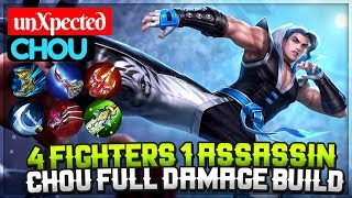 4 Fighters 1 Assassin, Chou Full Damage Build [ Chou unXpected ] unXpected Chou Mobile Legends