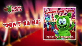 Don't Ha Ha [AUDIO TRACK] Gummibär The Gummy Bear