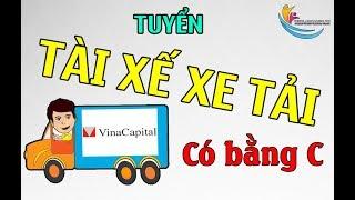 CẦN TUYỂN GẤP tài xế - lái xe bằng C tại Công ty TNHH VinaCapital Việt Nam (Bình Chánh)