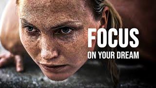 FOCUS ON YOUR DREAM - Best Motivational Speech