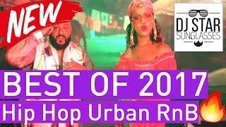 🔥 BEST OF 2017 🔥 Hip Hop Urban RnB Moombahton Dancehall Video Year Mix 2018 - Dj StarSunglasses