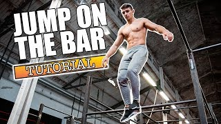 How To Jump On The Bar - Street Workout