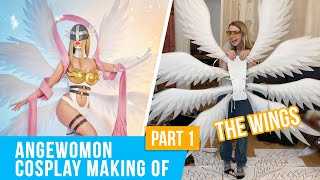 How I Made the Wings: Angewomon Cosplay Making Of Part 1