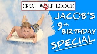 Jacob's 9th Birthday Special! ~ Great Wolf Lodge!