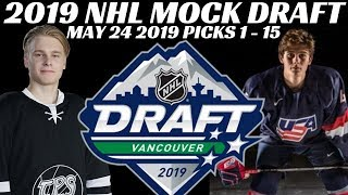 2019 NHL Mock Draft Top 15 Picks (May 24, 2019)